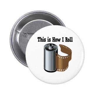 How I Roll Camera Film Pinback Buttons