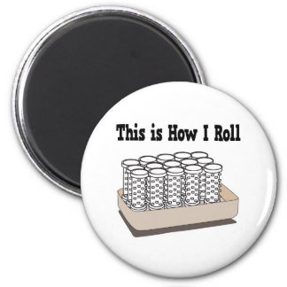 How I Roll Hair Curlers Refrigerator Magnet