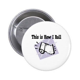 How I Roll Paper Towels Pinback Button