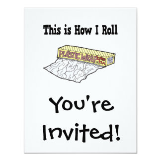 How I Roll Plastic Wrap 11 Cm X 14 Cm Invitation Card
