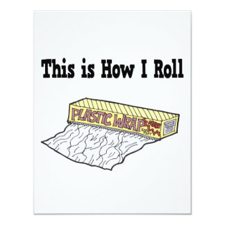 How I Roll Plastic Wrap 11 Cm X 14 Cm Invitation Card