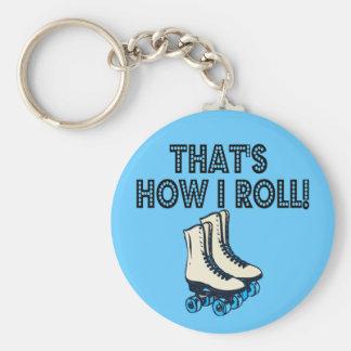 HOW I ROLLerskate Key Ring