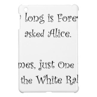 How Long Is Forever Alice iPad Mini Cases