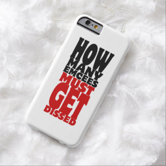 How Many Emcees Must Get Dissed Barely There iPhone 6 Case