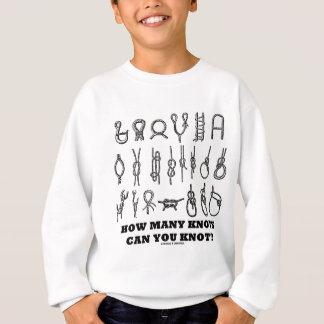 How Many Knots Can You Knot? Sweatshirt