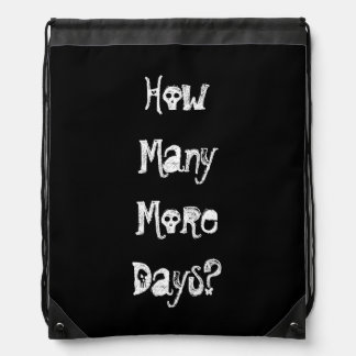How Many More Days? Drawstring Bag