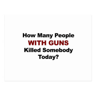 How Many People WITH GUNS Killed Somebody Today? Postcard
