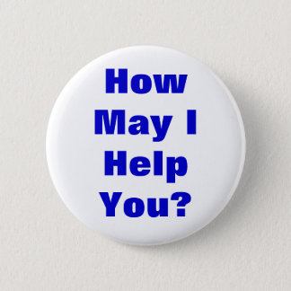How May I Help You 6 Cm Round Badge