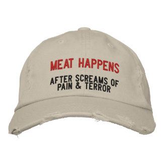How Meat Happens Embroidered Baseball Cap