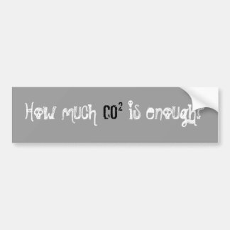 How much CO2 is enough? Bumper Sticker