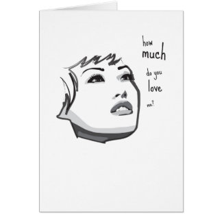 How much do you love me? card