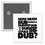 How Much Dubstep? Buttons