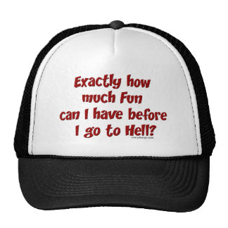 How Much Fun Before Hell? Hat