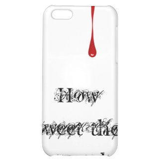 How Sweet the Sound iPhone 5C Case