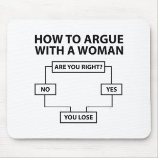 How To Argue With A Woman Mouse Pad