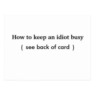 How to keep an idiot busy, card