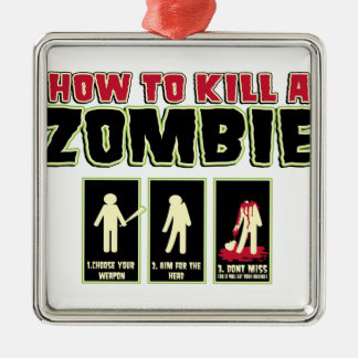How to Kill a Zombie Metal Ornament