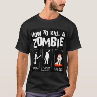 How To Kill A Zombie Shirt