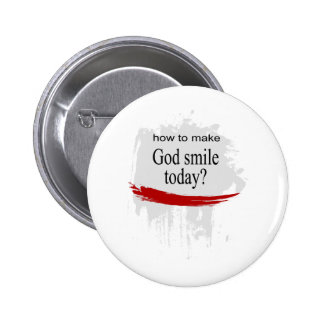How to make God smile today? 6 Cm Round Badge