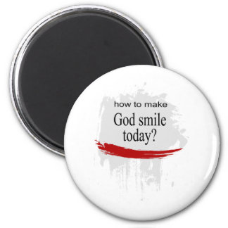 How to make God smile today? 6 Cm Round Magnet