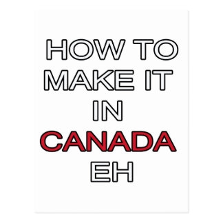 HOW TO MAKE IT IN CANADA EH! POSTCARD