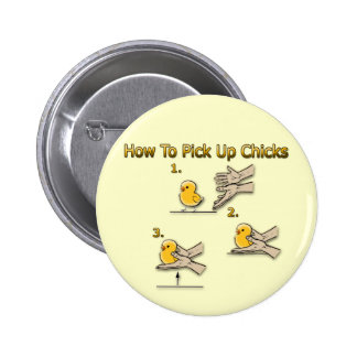 How To Pick Up Chicks Funny Directions 6 Cm Round Badge