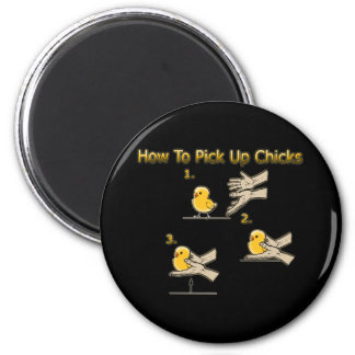 How To Pick Up Chicks Funny Directions 6 Cm Round Magnet