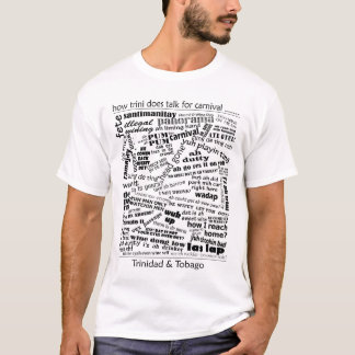 How trini does talk T-Shirt