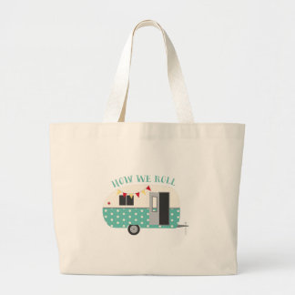 How We Roll Large Tote Bag
