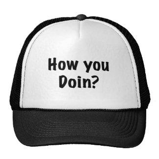 How you doin? cap