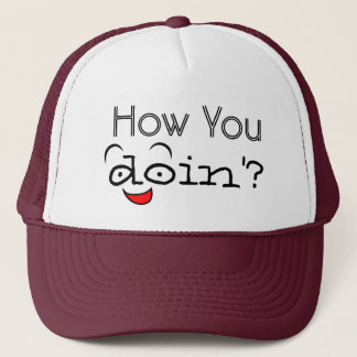 How You Doin'? Smile Funny Trucker's Hat