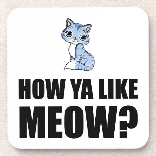 How You Like Meow Cat Coasters