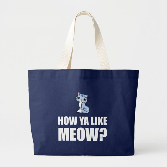 How You Like Meow Cat Large Tote Bag