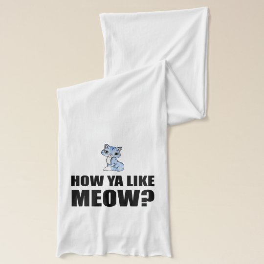 How You Like Meow Cat Scarves