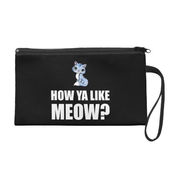 How You Like Meow Cat Wristlet Clutch
