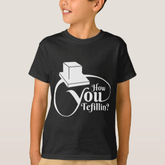 How You Tefillin - White T-Shirt