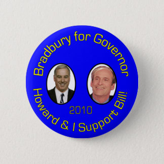 Howard and I Support Bill 6 Cm Round Badge