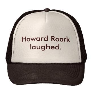 Howard Roark laughed. Cap