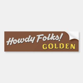 Howdy Folks! Golden Sign Bumper Sticker