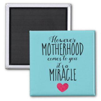 However Motherhood Comes to You, Miracle Adoption Magnet