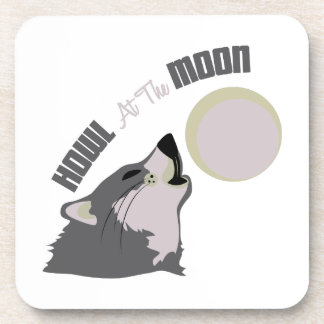 Howl at the moon drink coaster