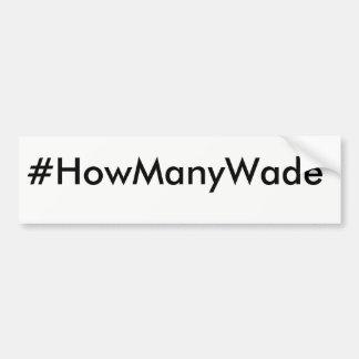 #HowManyWade Bumper Sticker