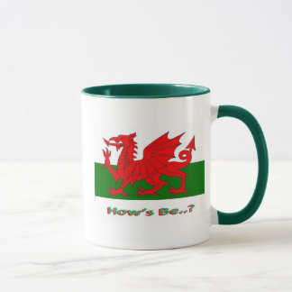 hows be, welsh mug