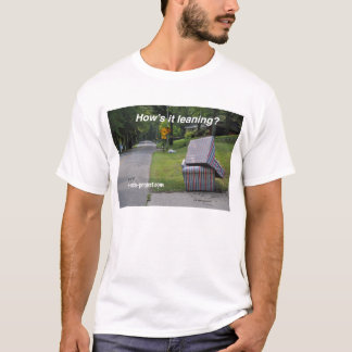 How's it leaning T-Shirt