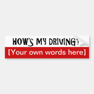 hows-my-driving-template bumper sticker
