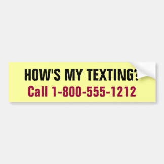How's My Texting? Bumper Sticker