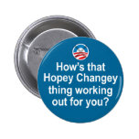 How's that Hopey Changey Thing Working Out... 6 Cm Round Badge