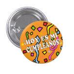 Hoy es mi cumpleaños Birhday in Spanish Pinback Button