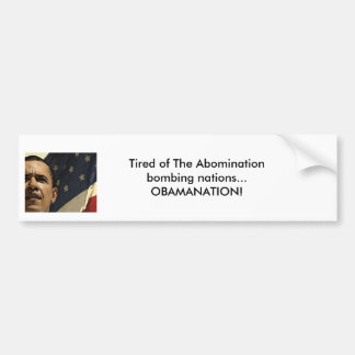 hr obama, Tired of The Abomination bombing nati... Bumper Sticker