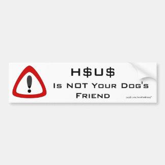 HSUS Is NOT Your Dog's Friend Bumper Sticker